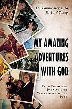 My Amazing Adventures with God