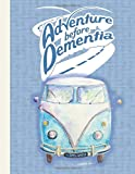 Adventure before Dementia: Online Business Planner for Grey Nomads. Life on the Open Road Awaits You, But Who's Going to Pay for it? NOMAD13