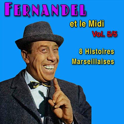 Couverture de 8 Histoires Marseillaises (Fernandel et le Midi Vol. 5)
