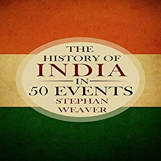The History of India in 50 Events     Timeline History in 50 Events, Book 4              By:                                                                                                                                 Stephan Weaver                               Narrated by:                                                                                                                                 Bridger Conklin                      Length: 1 hr and 14 mins     3 ratings     Overall 5.0