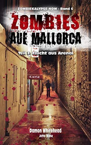 ZOMBIES AUF MALLORCA - Teil 3: Flucht aus Arenal (ZOMBIEKALYPSE NOW 6)