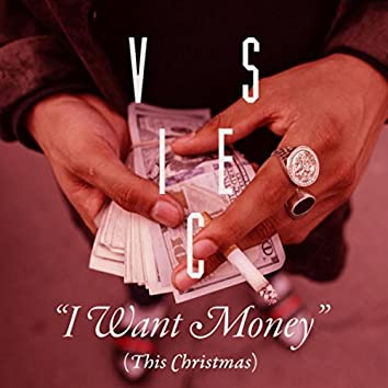 I Want Money (This Christmas)