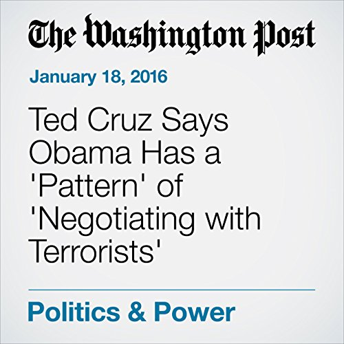 Ted Cruz Says Obama Has a 'Pattern' of 'Negotiating with Terrorists' cover art
