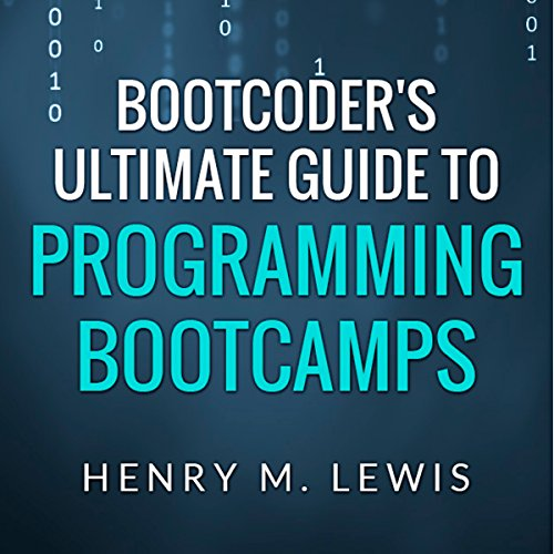 BootCoder's Ultimate Guide to Programming Bootcamps audiobook cover art