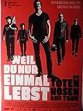 Weil du nur einmal lebst: Die Toten Hosen - Filmposter A3