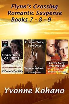 Flynn's Crossing Romantic Suspense Books 7-8-9: Box Set by [Yvonne Kohano]