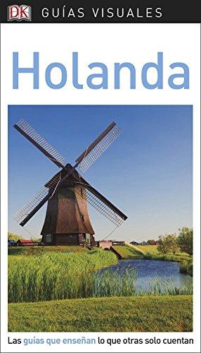 Guía Visual Holanda: Las guías que enseñan lo que otras solo cuentan (Guías visuales)