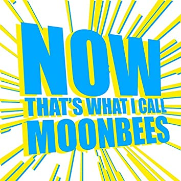 Now That's What I Call Moonbees!!