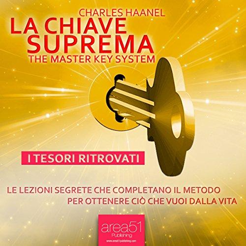 La Chiave Suprema. I tesori ritrovati [The Master Key System] audiobook cover art