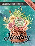 Healing Bible Verses Coloring Book For Adult: An Inspirational Adult Coloring Book With God's Healing Promises |Christian Prayer Journal for Gel Pen. (Bible Verse Coloring Book For Adults)