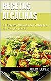 Recetas Alcalinas: 33 Recetas Alcalinas con imágenes y calorías por porción