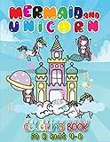 Mermaid And Unicorn Coloring Book For Kids 4-8: Best Mermaid