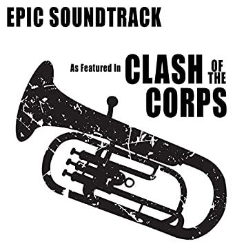 """Epic Soundtrack (As Featured """"Clash of the Corps"""" TV series)"""