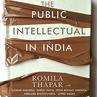 The Public Intellectual in India                   Written by:                                                                                                                                 Romila Thapar                               Narrated by:                                                                                                                                 Manisha Sethi                      Length: 6 hrs and 42 mins     1 rating     Overall 5.0
