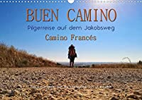 Buen Camino - Pilgerreise auf dem Jakobsweg - Camino Francés (Wandkalender 2022 DIN A3 quer): Der Jakobsweg - endlos lang und beschwerlich, aber auch ein Weg der Kraft und Zuversicht. (Geburtstagskalender, 14 Seiten )