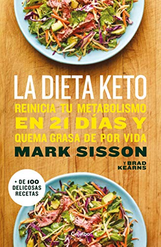 La dieta Keto: Reinicia tu metabolismo en 21 días y quema grasa de forma definitiva (Nutrición y dietas)