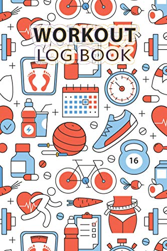 Workout Log Book: Daily Routines of Workout Exercise Personal Training Weight Lifting Log Book Perfect Planner for Achieve Your Fitness Goals for Men, ... and Beginners for A Healthier Lifestyle