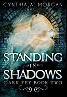 Standing in Shadows: Premium Hardcover Edition
