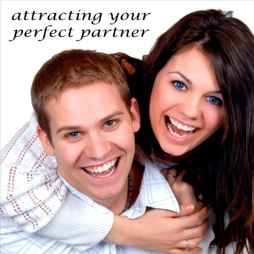 Attracting Your Perfect Partner audiobook cover art