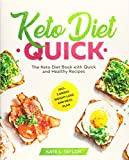 Keto Diet Quick: The Keto Diet Book with Quick and Healthy Recipes incl