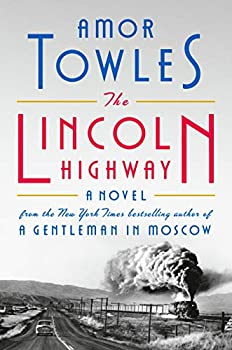 The Lincoln Highway  A Novel