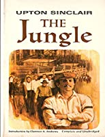The Jungle: (Annotated Edition)