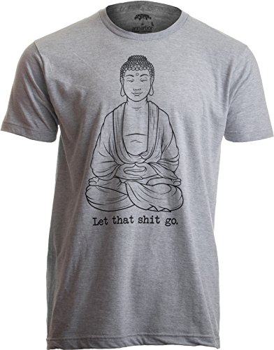 Let That Shit Go | Funny Zen Buddha Yoga Mindfulness Yogi Peace Hippy T-Shirt-(Adult,L) Heather Grey