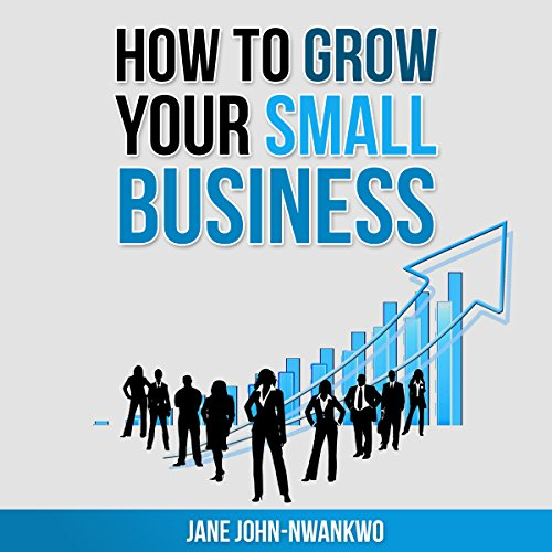 How to Grow Your Small Business audiobook cover art
