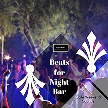 Beats For Night Bar - Cafe Weekend Sounds