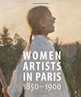 Women Artists in Paris, 1850-1900