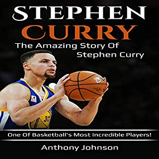 Stephen Curry: The Amazing Story of Stephen Curry - One of Basketball's Most Incredible Players! cover art