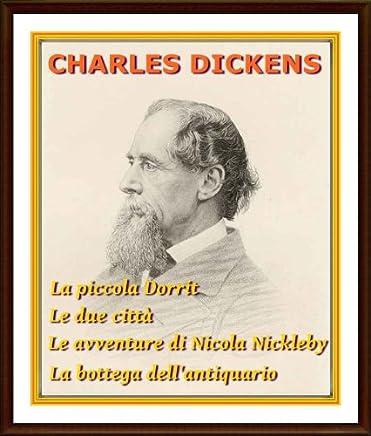 La piccola Dorrit, Le due città, Le avventure di Nicola Nickleby, La bottega dellantiquario