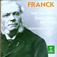 Franck: Great Organ Works [Grandes Oeuvres Pour Orgue] (1996-04-09)
