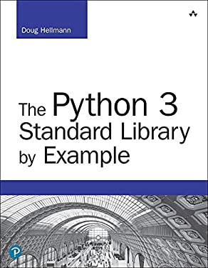 The Python 3 Standard Library by Example: Pyth 3 Stan Libr Exam _2 (Developer's Library)