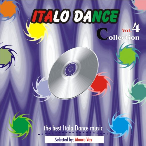 Italo Dance Collection, Vol. 4 (The very best of Italo Dance 2000 -...