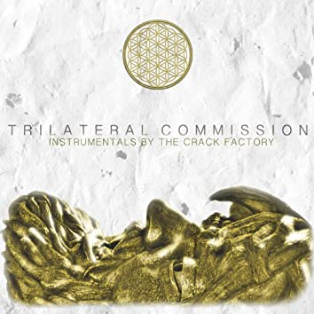 Trilateral Commission: Instrumentals By The Crack Factory