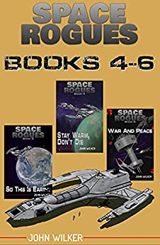 Space Rogues Omnibus 2: Collects Books 4 Through 6 by [John Wilker]