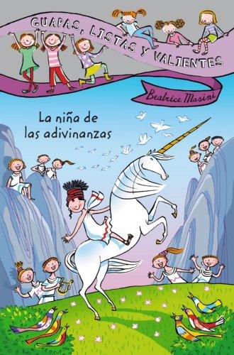 Guapas, listas y valientes. La niña de las adivinanzas (LITERATURA INFANTIL - Guapas, listas y valientes)