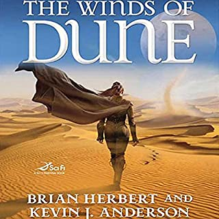 The Winds of Dune                   Written by:                                                                                                                                 Brian Herbert,                                                                                        Kevin J. Anderson                               Narrated by:                                                                                                                                 Scott Brick                      Length: 17 hrs and 18 mins     2 ratings     Overall 4.0