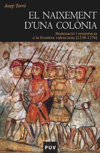El naixement d una colònia: Dominació i resistència a la