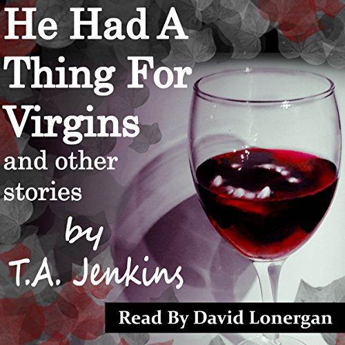 He Had a Thing for Virgins and Other Stories audiobook cover art