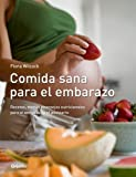 Comida sana para el embarazo: Recetas, menús y consejos nutricionales para el...