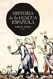 Historia de la lengua española (Ariel Letras) - Rafael Cano Aguilar