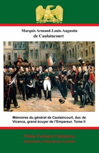 Mémoires du général de Caulaincourt, duc de Vicence, grand écuyer de l'Empereur. Tome III PDF Books