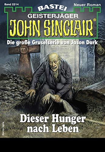 John Sinclair 2214 - Horror-Serie: Dieser Hunger nach Leben