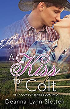 A Kiss for Colt - Book #2 of the Kiss A Cowboy