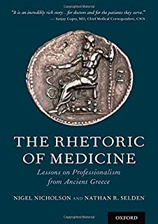 The Rhetoric of Medicine: Lessons on Professionalism from Ancient Greece