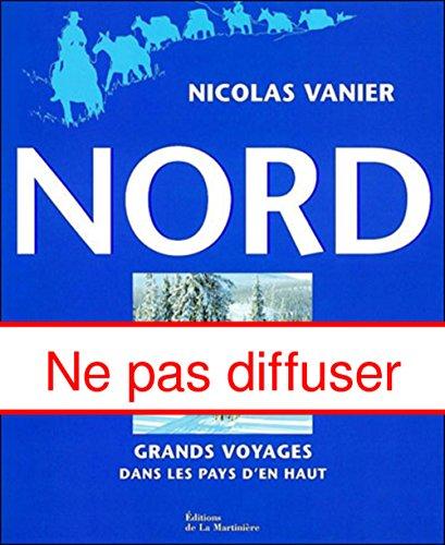Nord : Grands voyages dans les pays d\'en haut (Photo Ethno-Van)