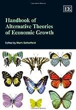 Handbook of Alternative Theories of Economic Growth (Elgar Original Reference)