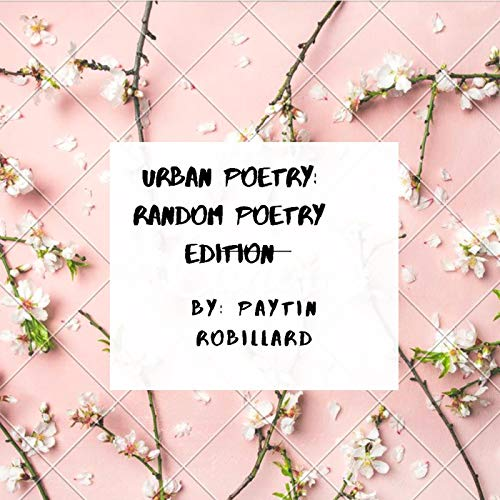 Urban Poetry: Random Poetry Edition Audiobook By Paytin Robillard cover art
